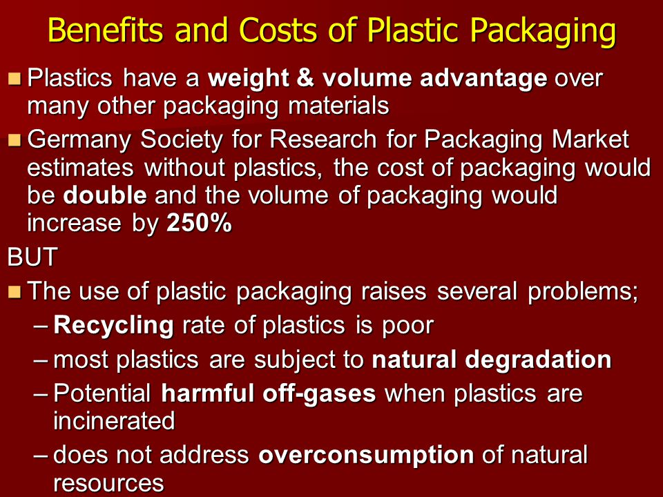 Benefits and Costs of Plastic Packaging