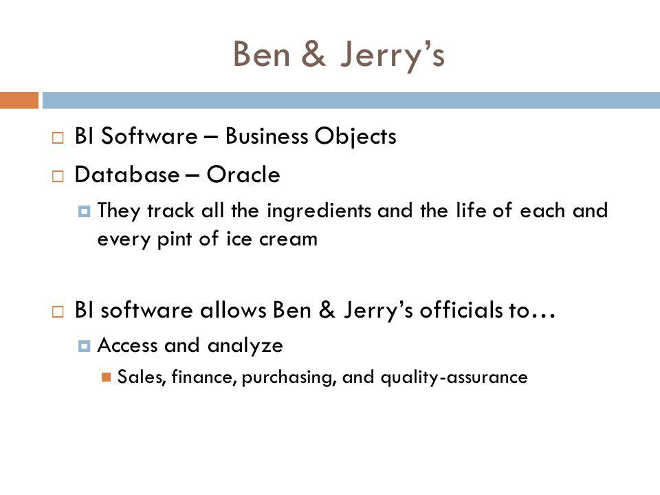 Ben & Jerry's BI Software – Business Objects Database – Oracle