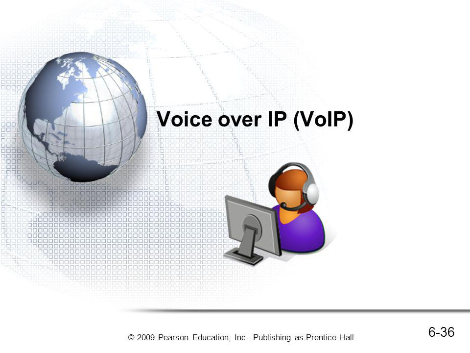 Voice over IP (VoIP) You may use Skype or some other program to talk over the Internet at low cost or even no cost.