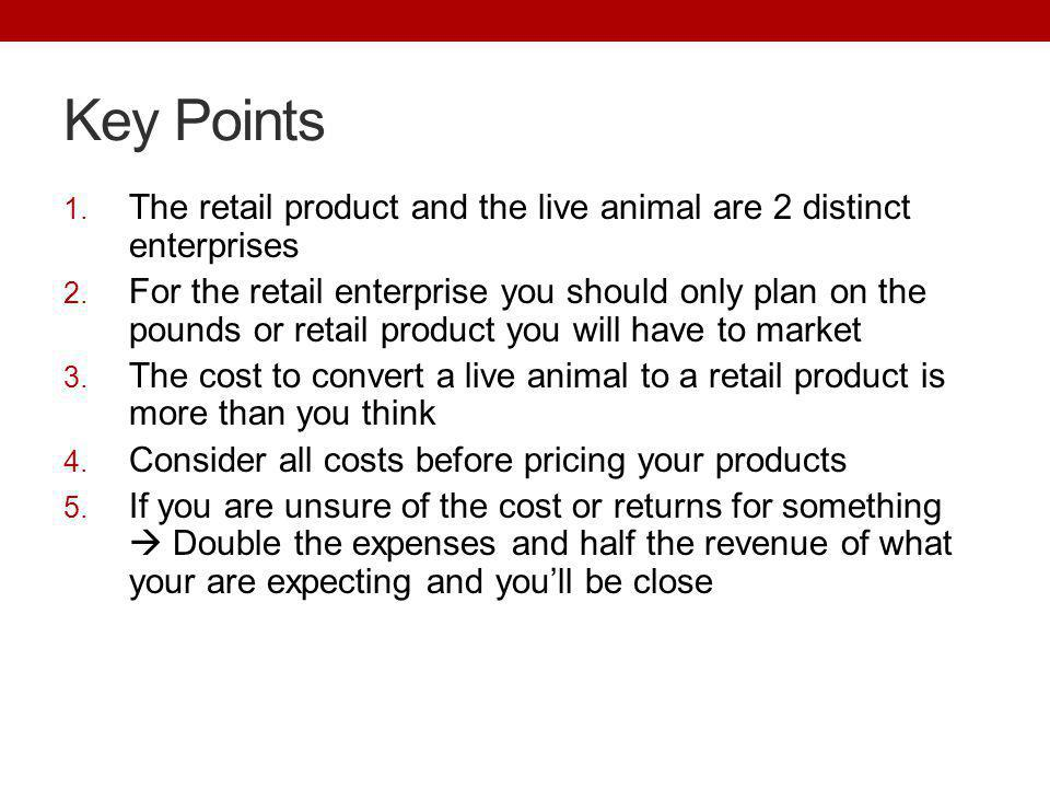 Key Points The retail product and the live animal are 2 distinct enterprises.