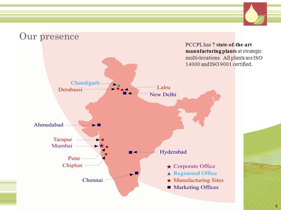 Our presence PCCPL has 7 state-of-the-art manufacturing plants at strategic multi-locations.