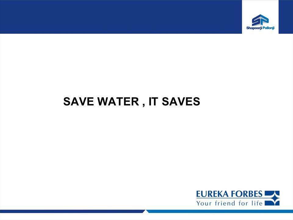 SAVE WATER , IT SAVES