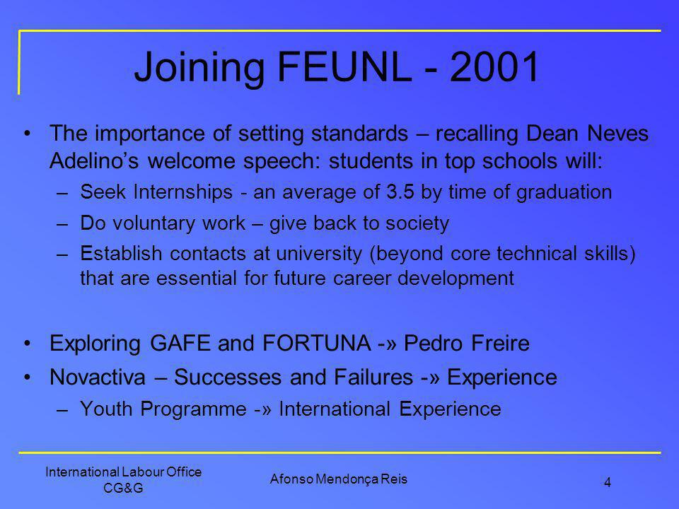 Joining FEUNL - 2001 The importance of setting standards – recalling Dean Neves Adelino's welcome speech: students in top schools will: