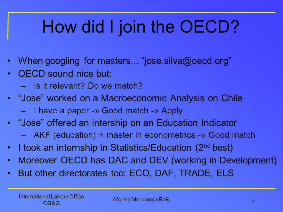 How did I join the OECD When googling for masters... jose.silva@oecd.org OECD sound nice but: Is it relevant Do we match