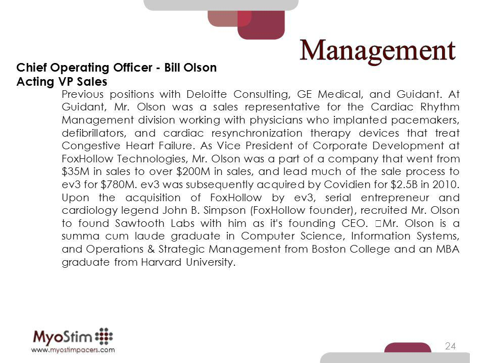 Management Chief Operating Officer - Bill Olson Acting VP Sales