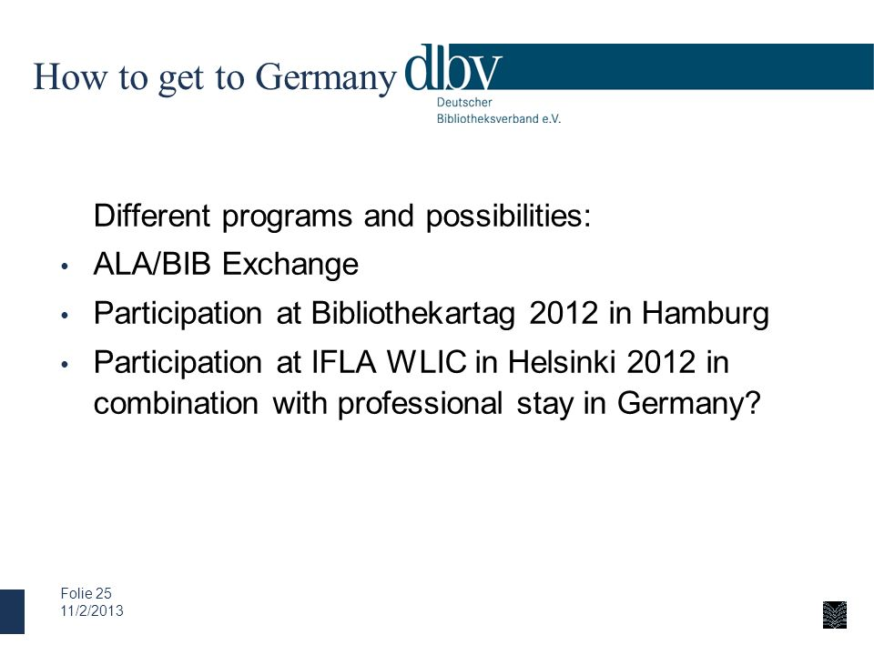 How to get to Germany Different programs and possibilities: