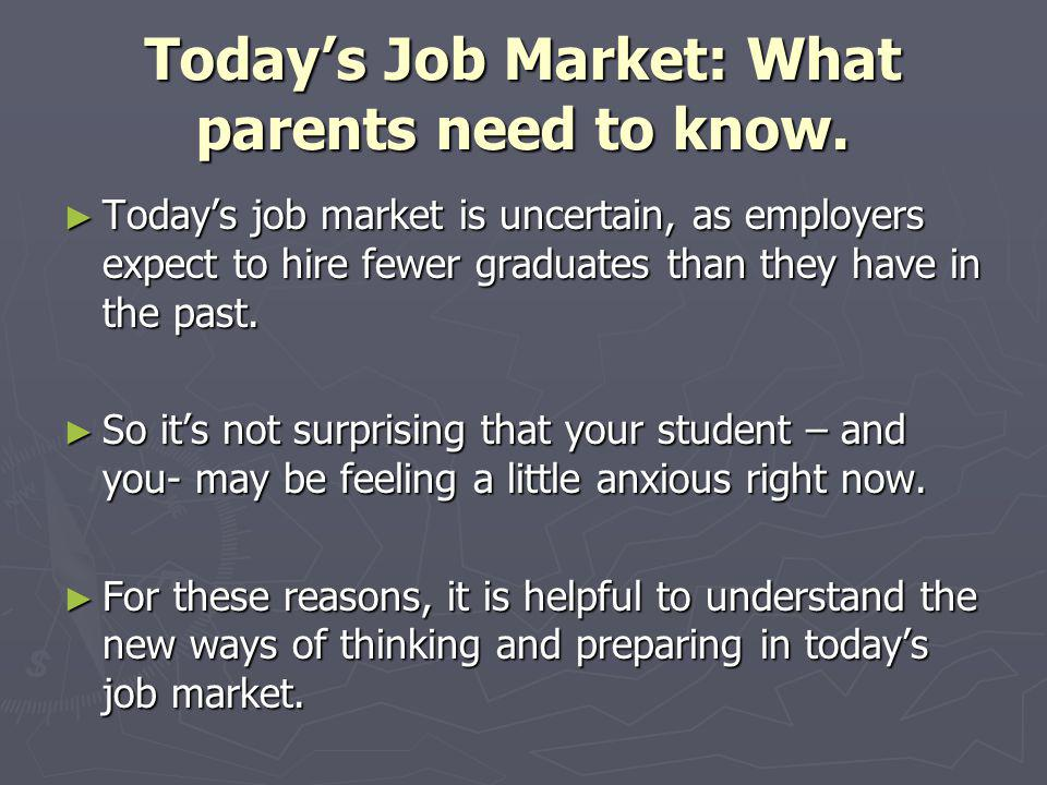 Today's Job Market: What parents need to know.