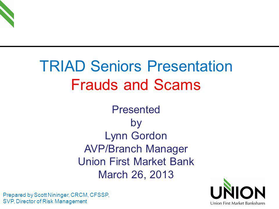 TRIAD Seniors Presentation Frauds and Scams