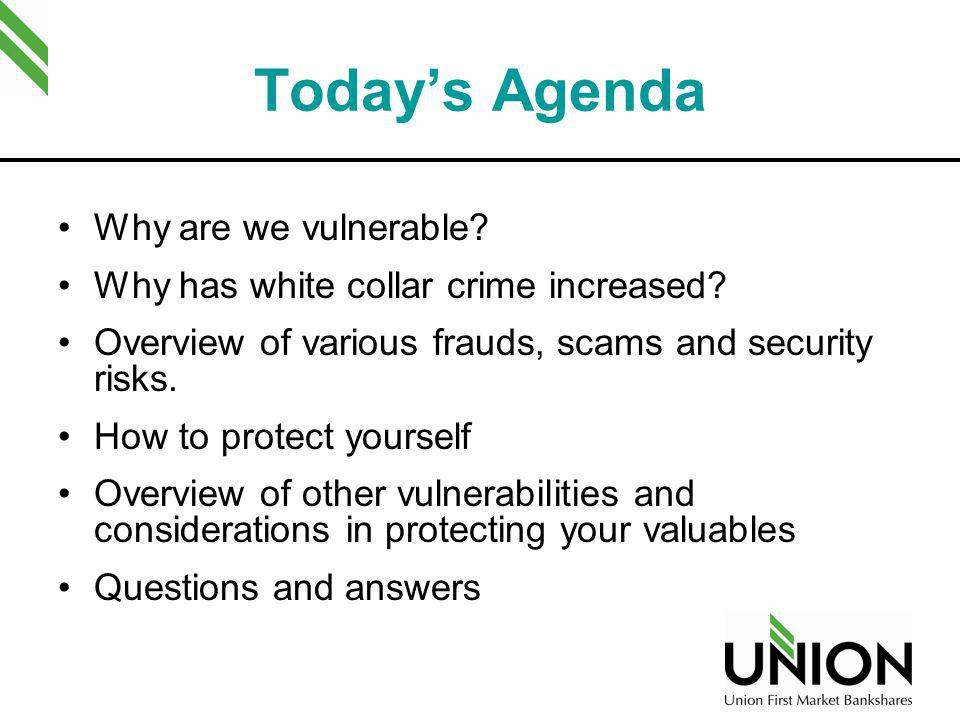 Today's Agenda Why are we vulnerable