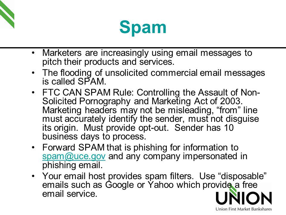 Spam Marketers are increasingly using email messages to pitch their products and services.