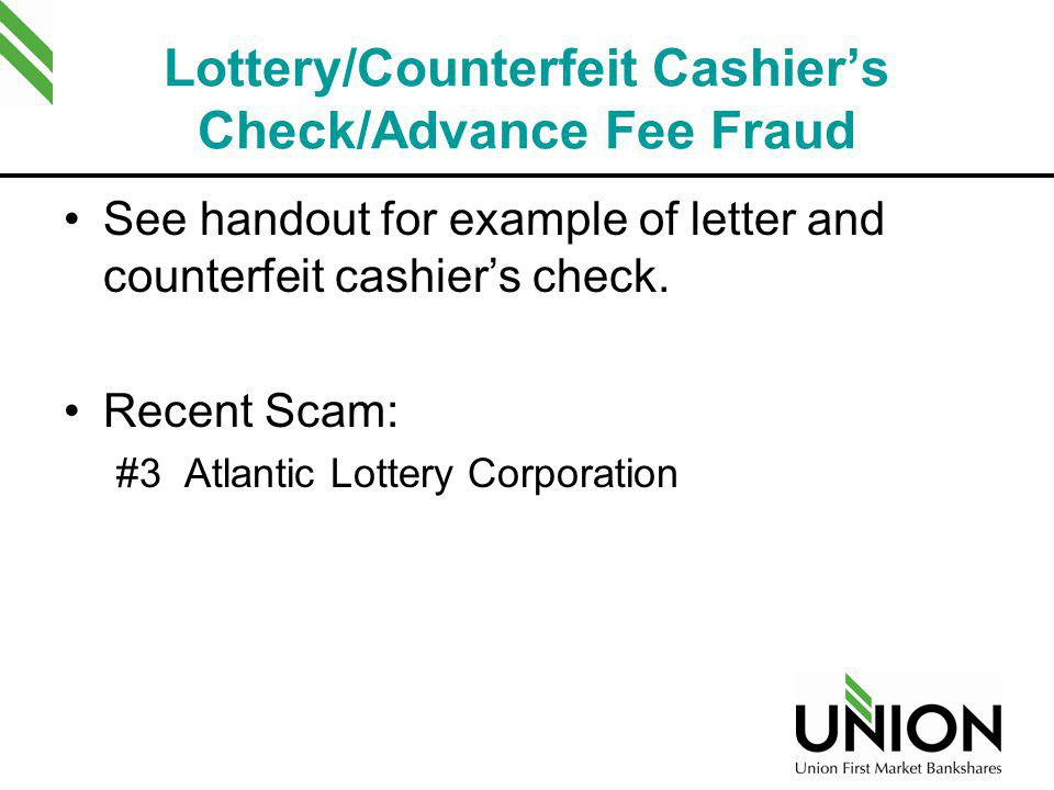 Lottery/Counterfeit Cashier's Check/Advance Fee Fraud