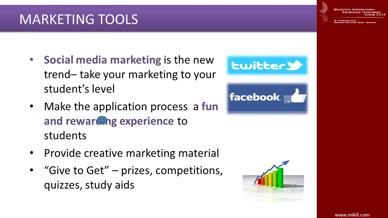 MARKETING TOOLS Social media marketing is the new trend– take your marketing to your student's level.
