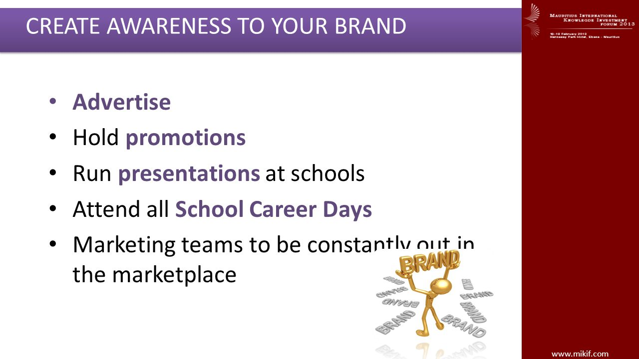 CREATE AWARENESS TO YOUR BRAND