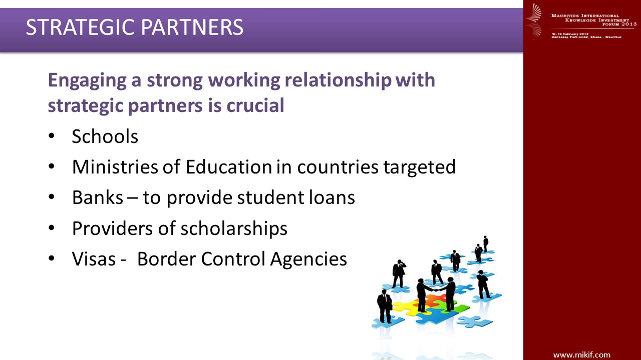Engaging a strong working relationship with strategic partners is crucial