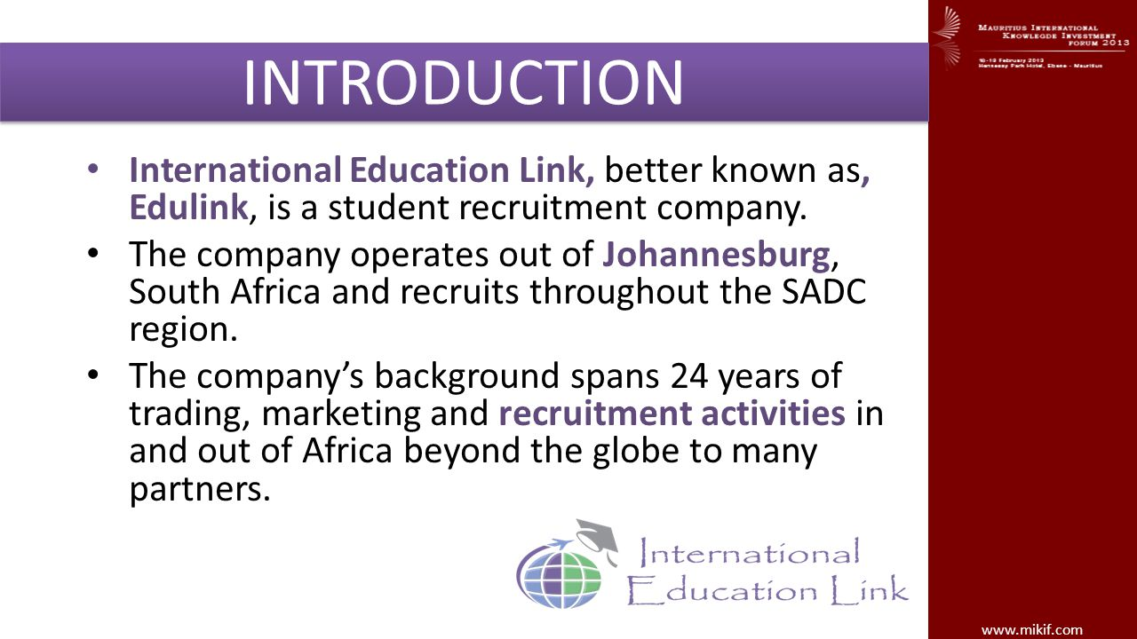INTRODUCTION International Education Link, better known as, Edulink, is a student recruitment company.