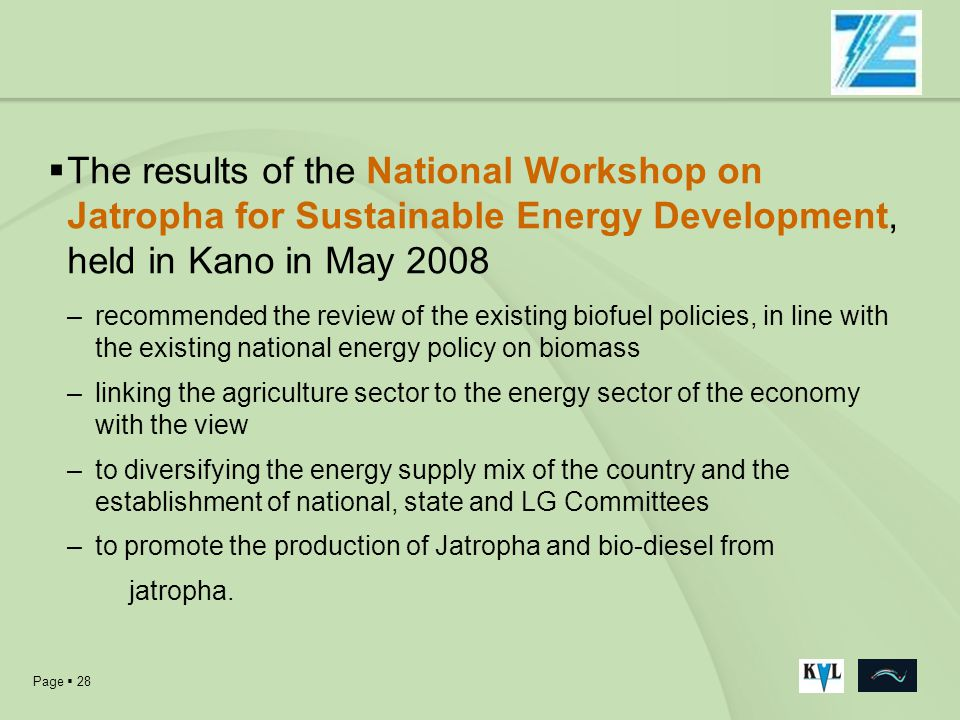 The results of the National Workshop on Jatropha for Sustainable Energy Development, held in Kano in May 2008