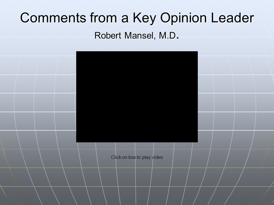 Comments from a Key Opinion Leader Robert Mansel, M.D.