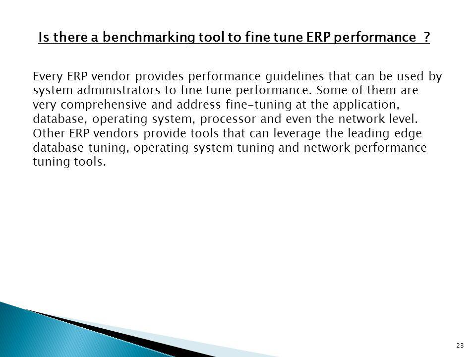 Is there a benchmarking tool to fine tune ERP performance