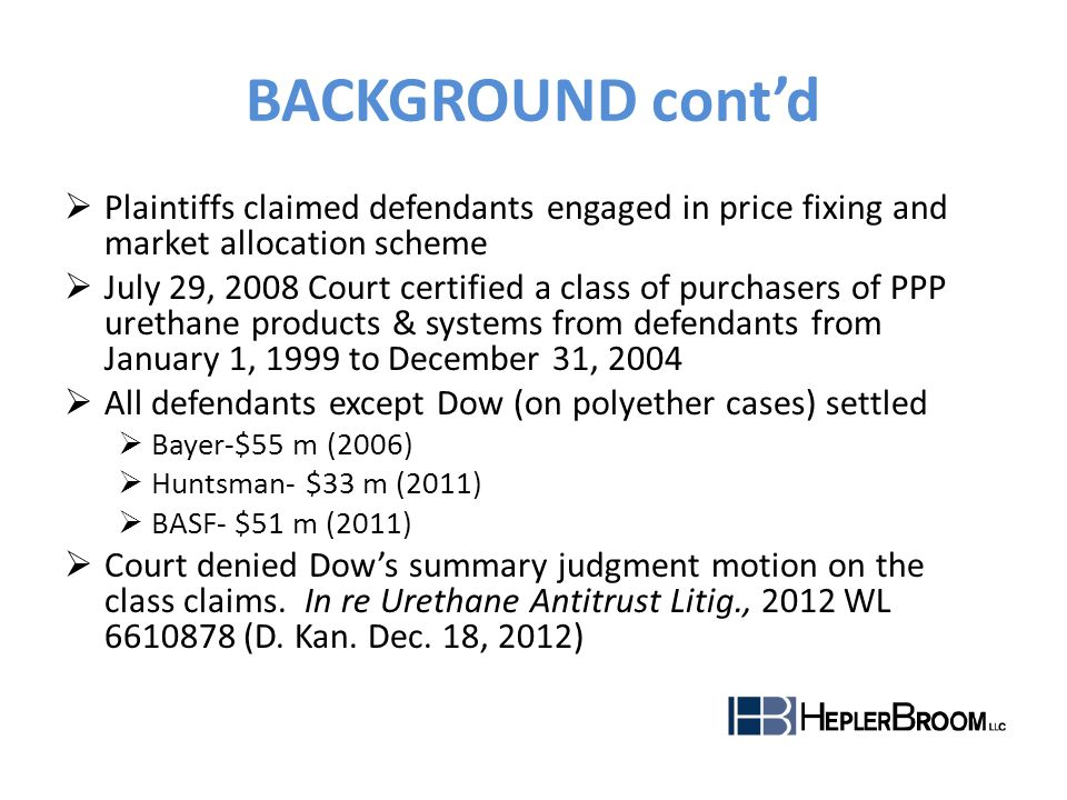 BACKGROUND cont'd Plaintiffs claimed defendants engaged in price fixing and market allocation scheme.