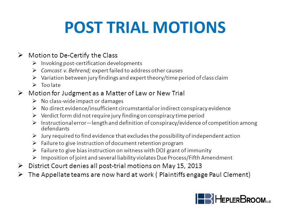 POST TRIAL MOTIONS Motion to De-Certify the Class