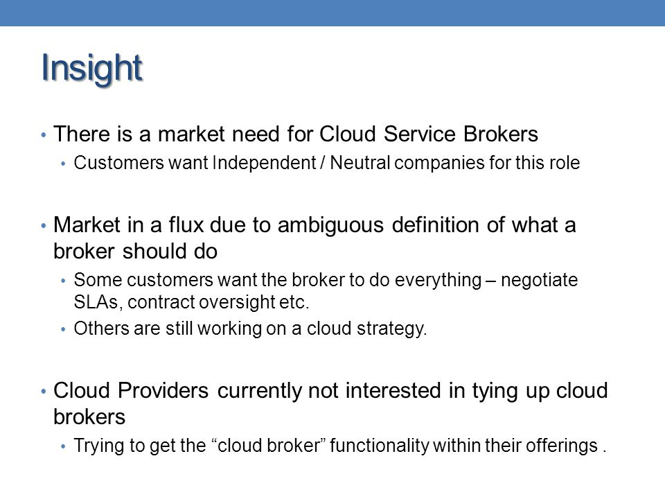 Insight There is a market need for Cloud Service Brokers