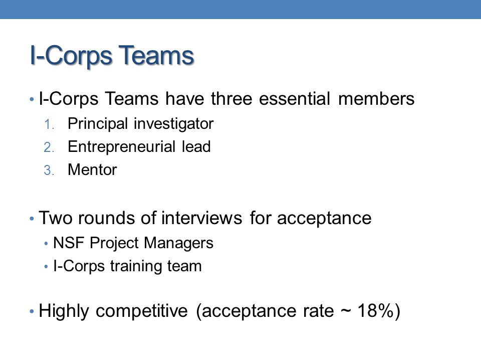 I-Corps Teams I-Corps Teams have three essential members