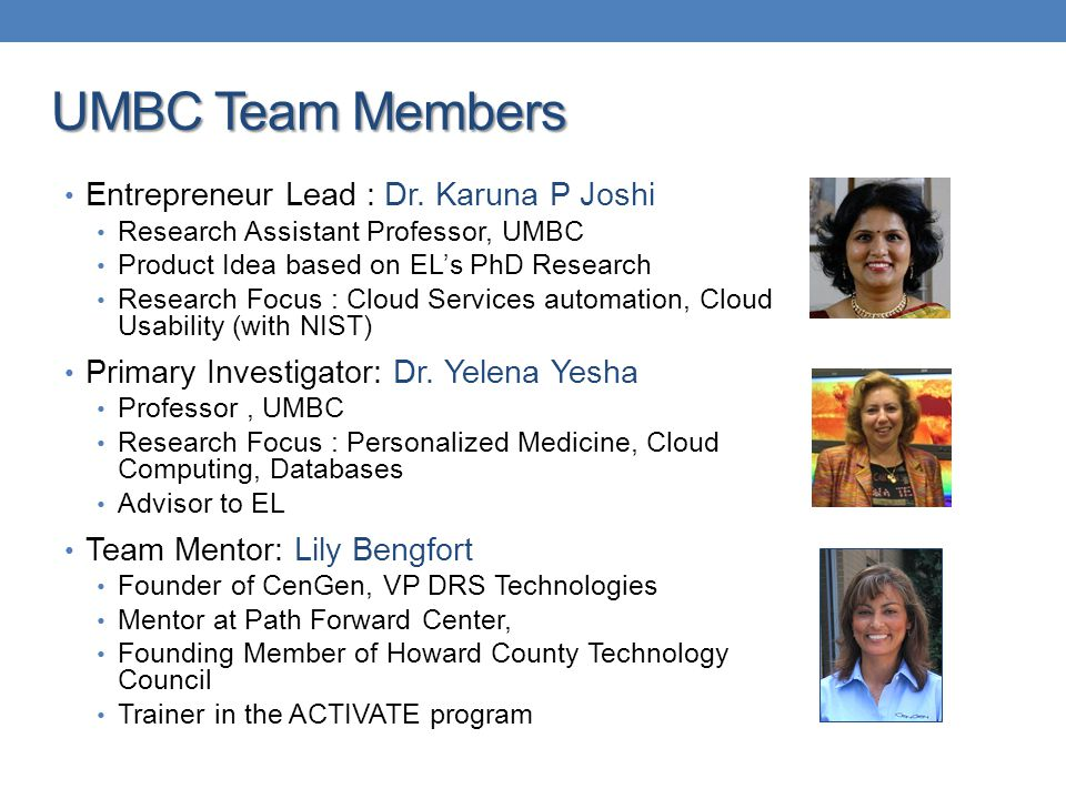 UMBC Team Members Entrepreneur Lead : Dr. Karuna P Joshi