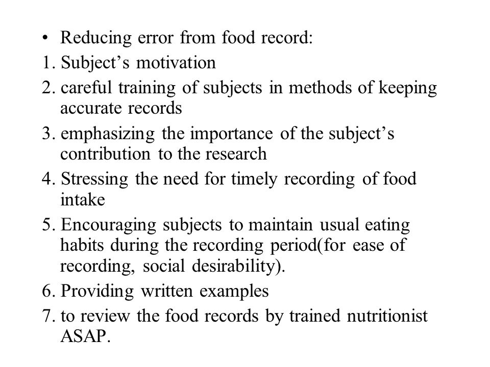 Reducing error from food record: