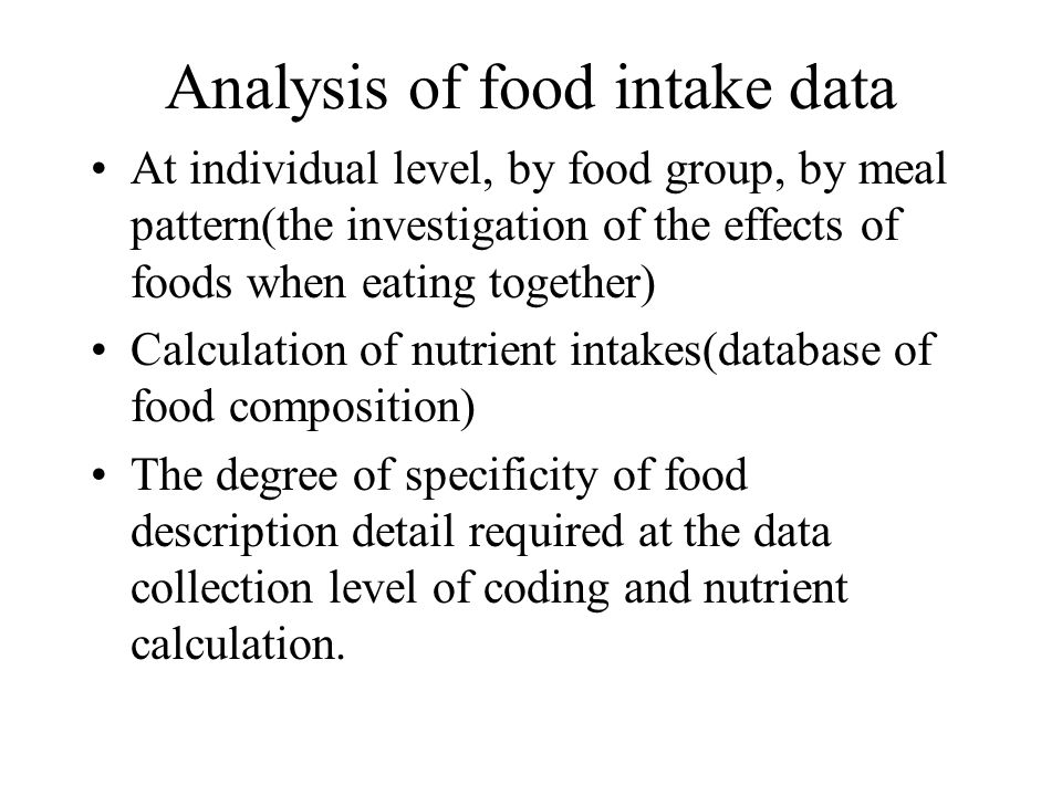 food intake analysis Yesterday morning is when i started my food intake analysis by writing down what i ate for the whole day an then go back to my work at night to figure out which foods i ate belonged to what food group.