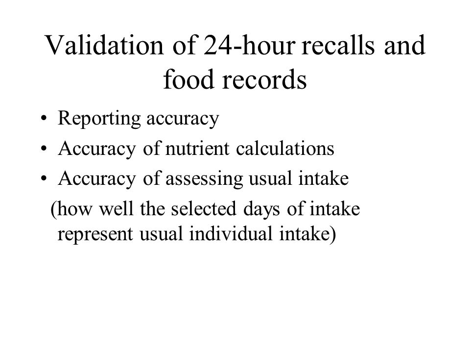 Validation of 24-hour recalls and food records
