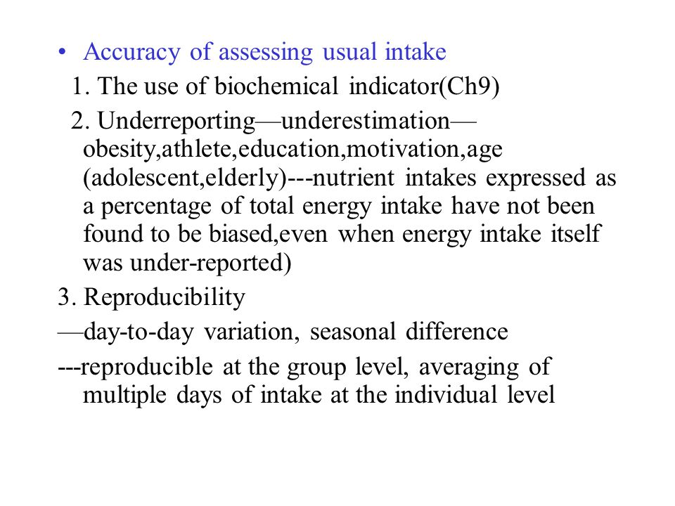 Accuracy of assessing usual intake