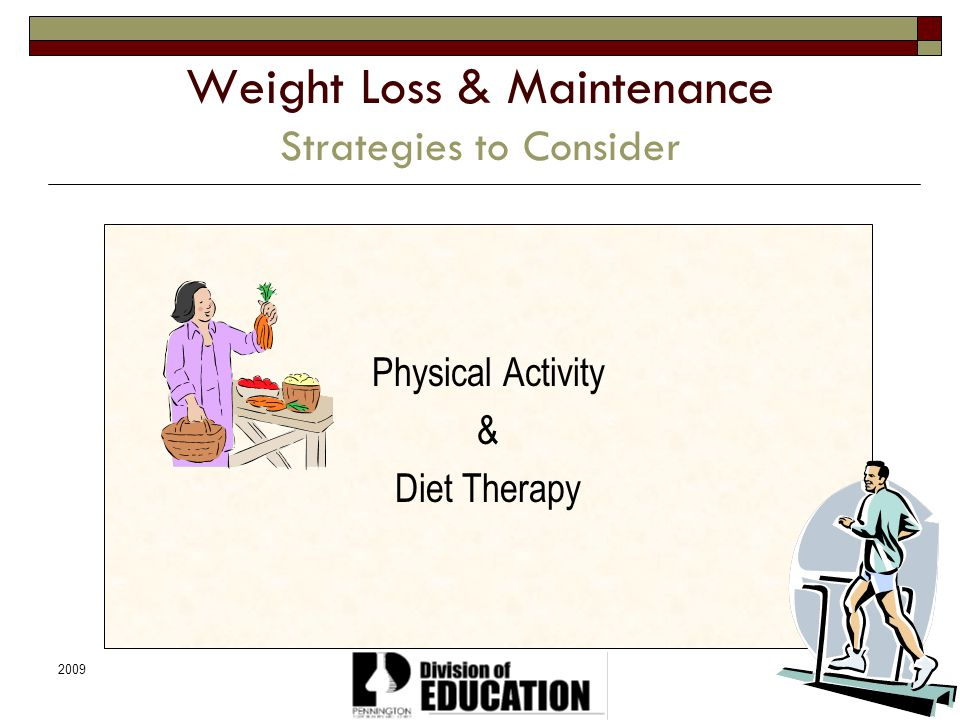 Weight Loss & Maintenance Strategies to Consider