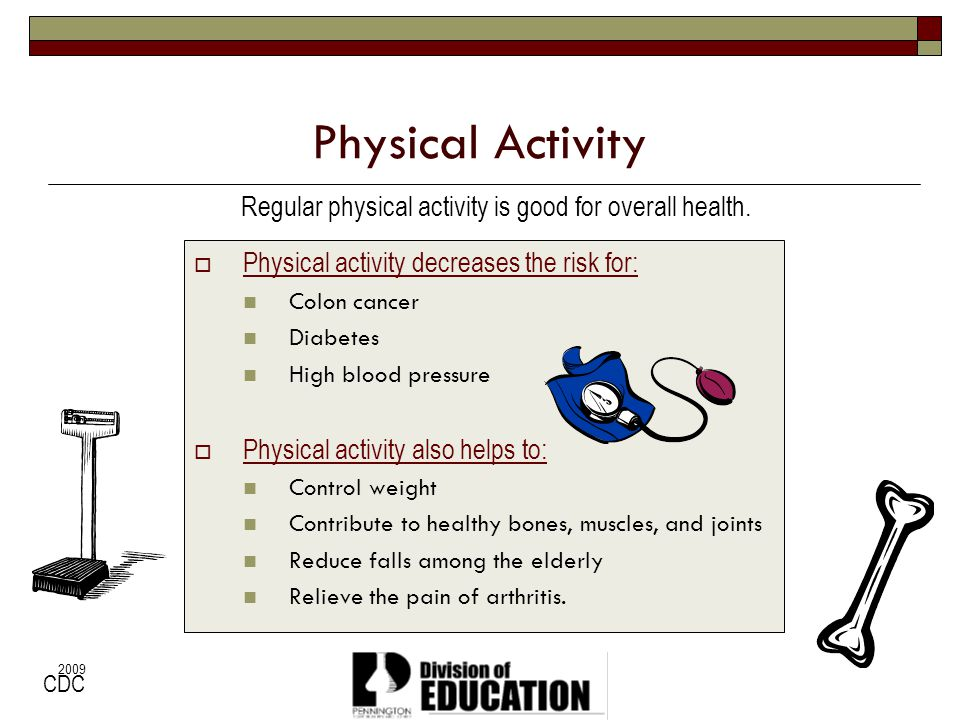 Regular physical activity is good for overall health.
