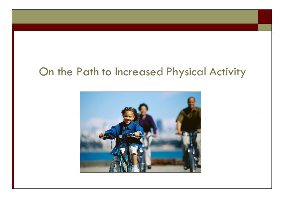 On the Path to Increased Physical Activity