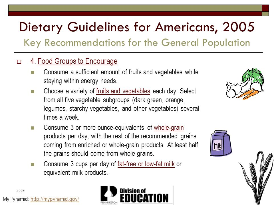 Dietary Guidelines for Americans, 2005 Key Recommendations for the General Population