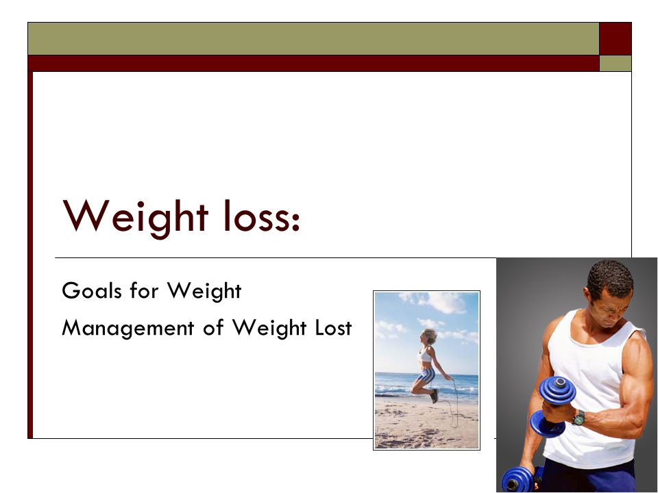 Goals for Weight Management of Weight Lost