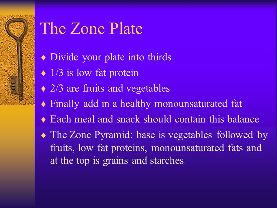 The Zone Plate Divide your plate into thirds 1/3 is low fat protein