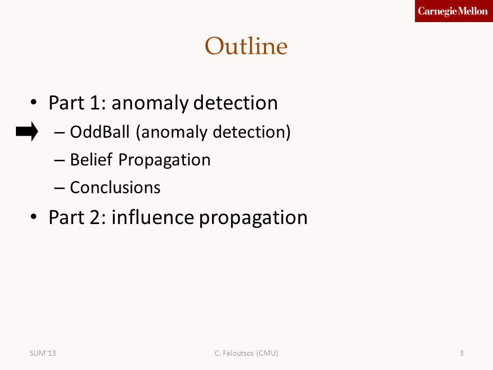 Outline Part 1: anomaly detection Part 2: influence propagation