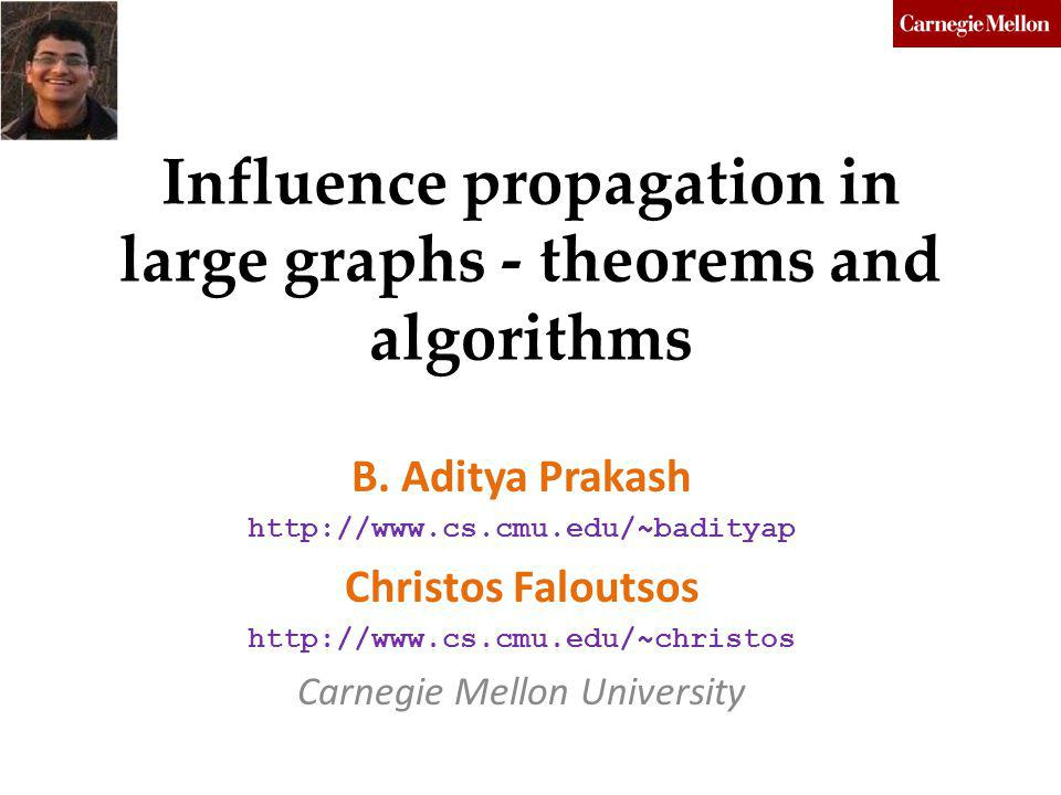 Influence propagation in large graphs - theorems and algorithms