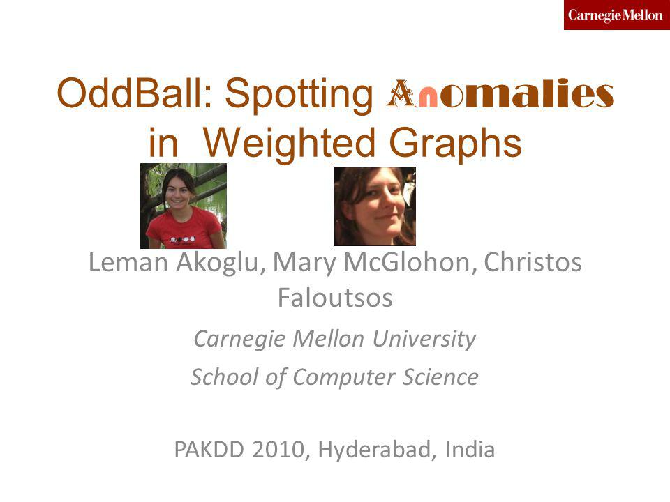 OddBall: Spotting Anomalies in Weighted Graphs