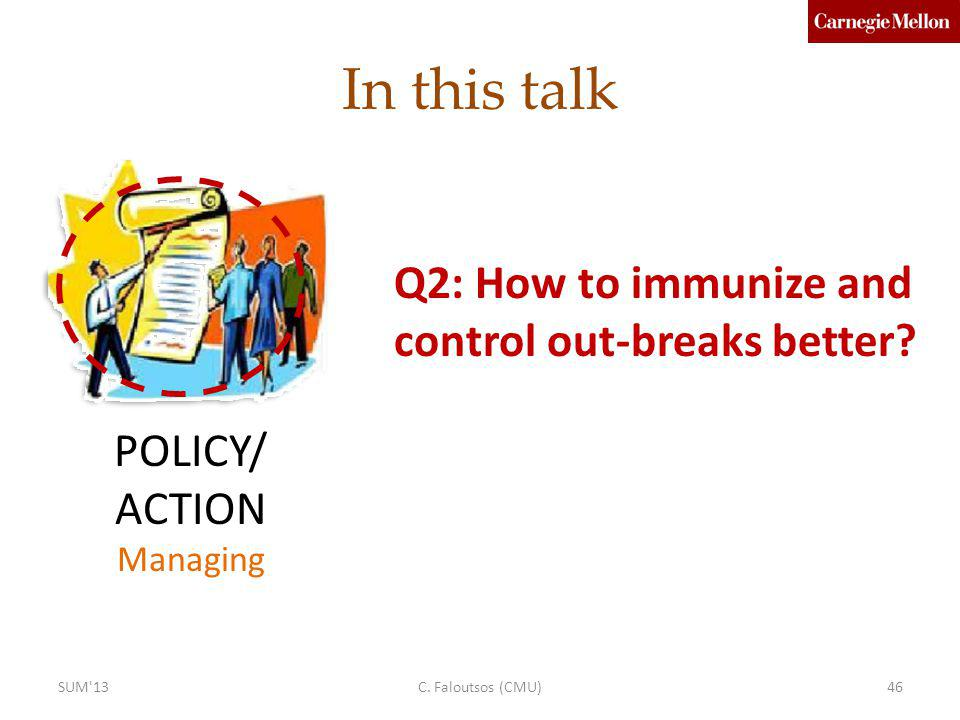 In this talk Q2: How to immunize and control out-breaks better