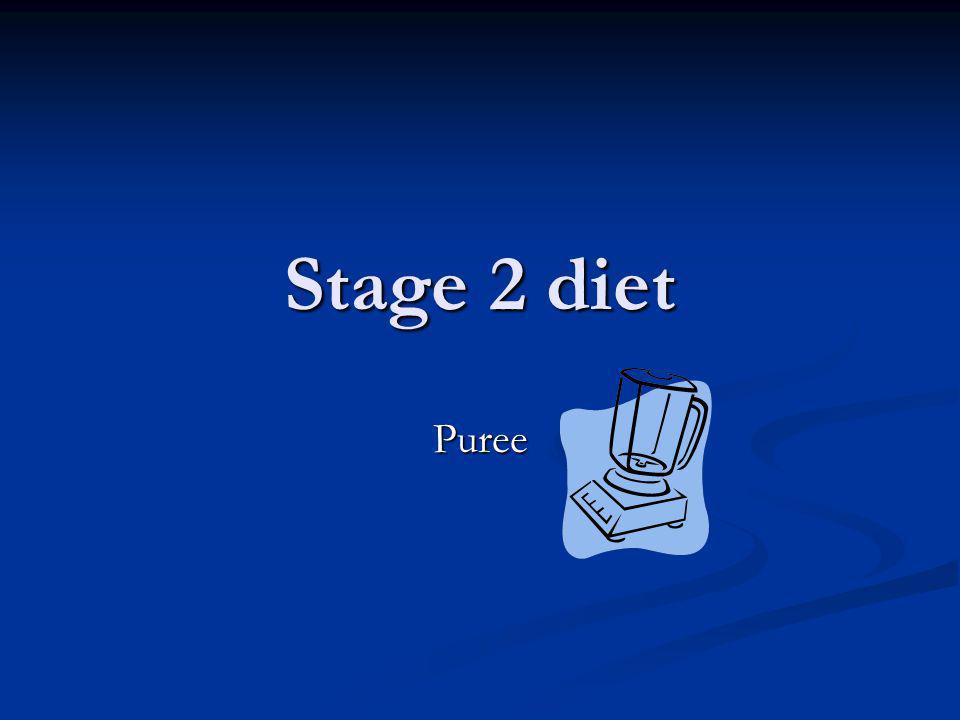 Stage 2 diet Puree