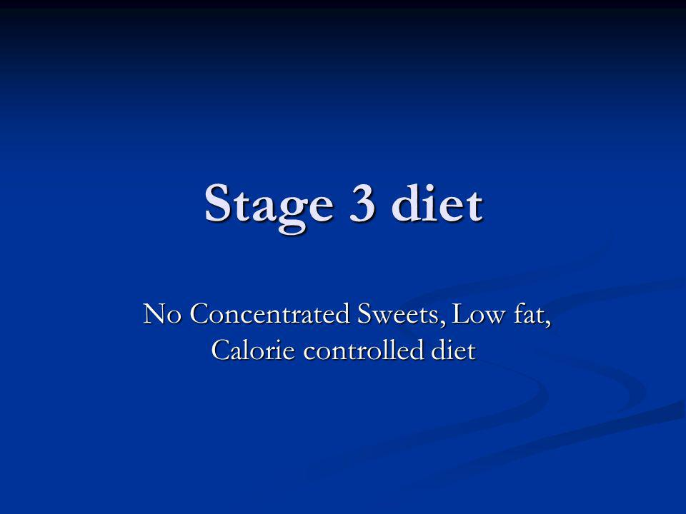 No Concentrated Sweets, Low fat, Calorie controlled diet
