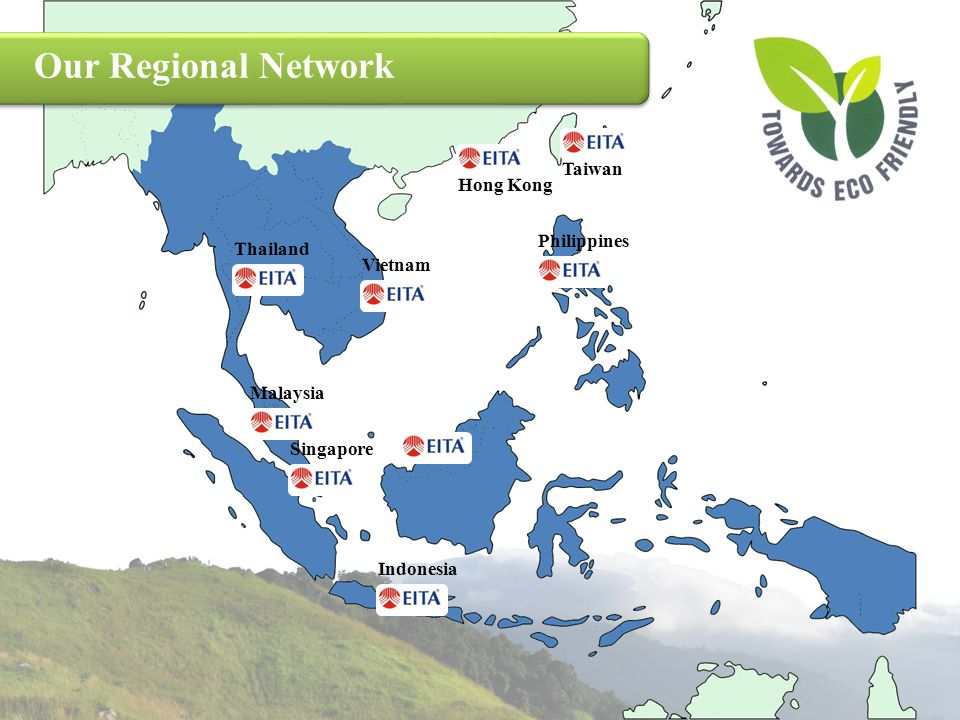Our Regional Network Taiwan Hong Kong Philippines Thailand Vietnam