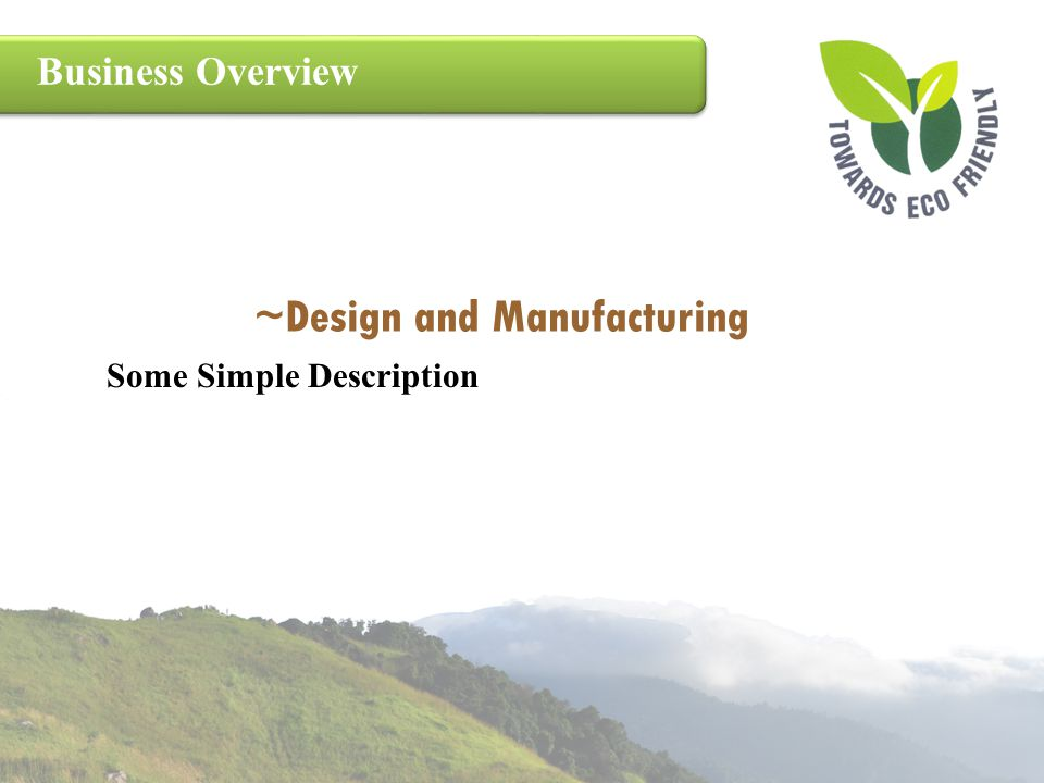 ~Design and Manufacturing
