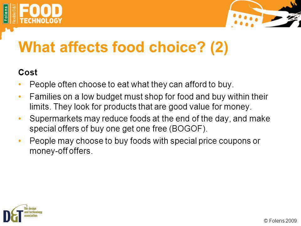 What affects food choice (2)