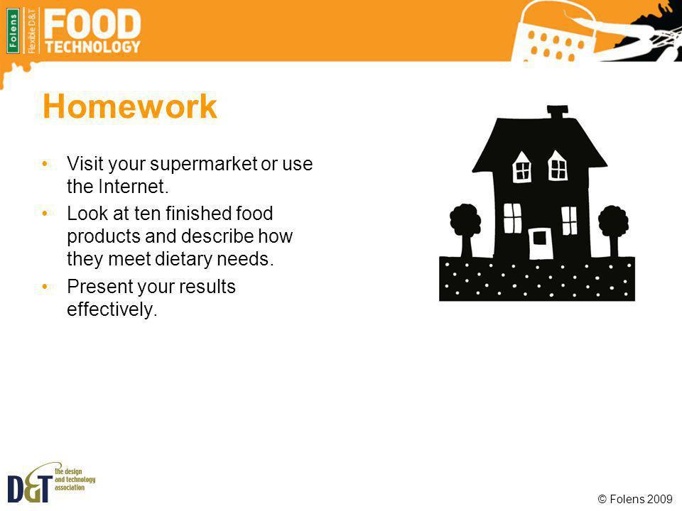 Homework Visit your supermarket or use the Internet.