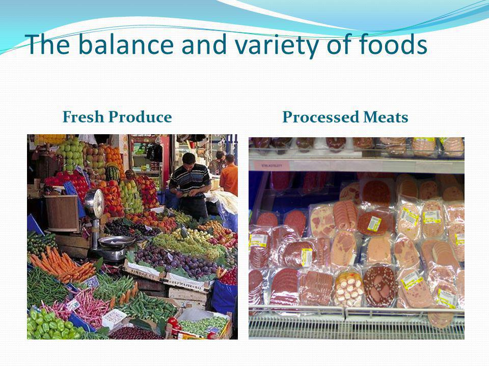 The balance and variety of foods