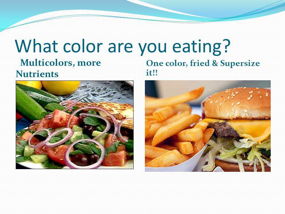 What color are you eating