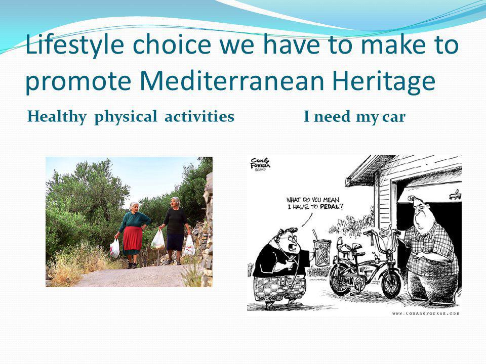 Lifestyle choice we have to make to promote Mediterranean Heritage